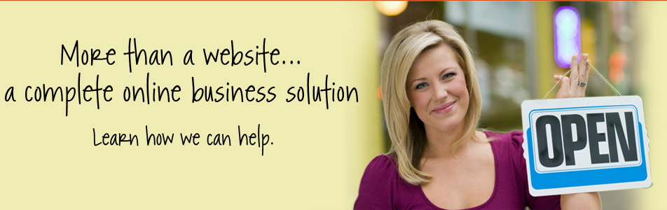 More than a website... a complete online business solution